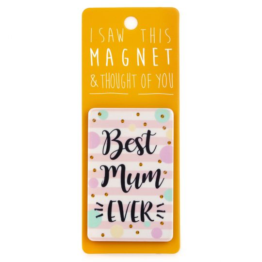 I saw this Magnet and .... - MA001 - Best Mum Ever