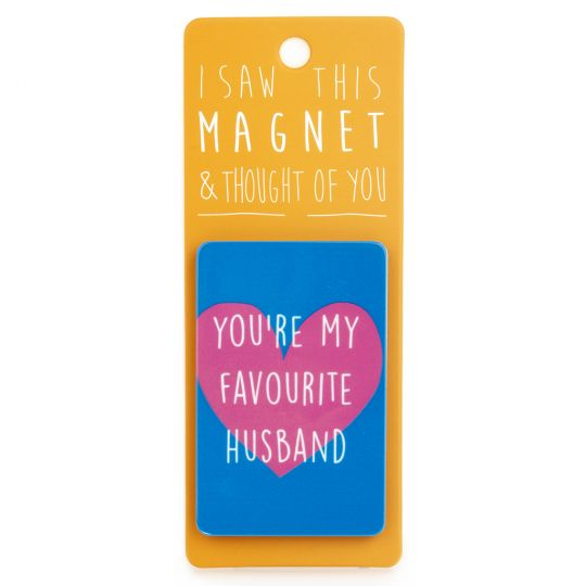I saw this Magnet and .... - MA016 - You're my Favourite Husband