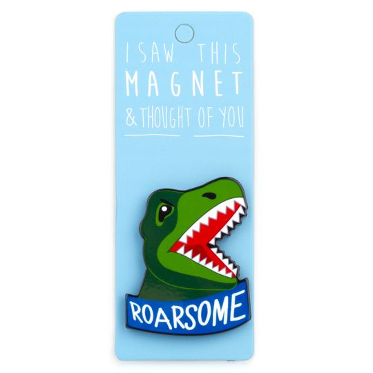 I saw this Magnet and .... - MA074 - Roarsome