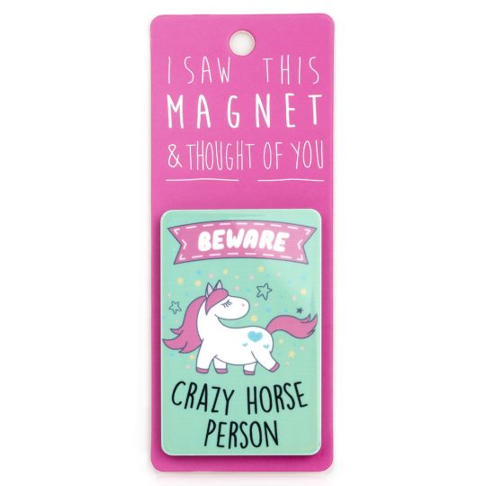 I saw this Magnet and .... - MA119 - Beware: Crazy horse person